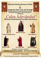 Piesa de teatru Calea Adevărului pusă în scenă la Oradea